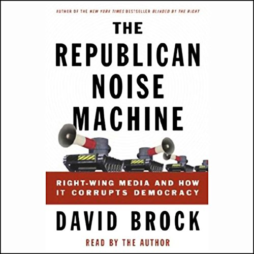 The Republican Noise Machine audiobook cover art