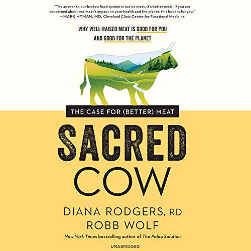 Sacred Cow Audiobook By Diana Rodgers RD,                                                                                        Robb Wolf cover art