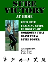 Sure Victory at Home: Your Self-Training Guide to Boot Camp Workouts that Blast Fat & Build Power
