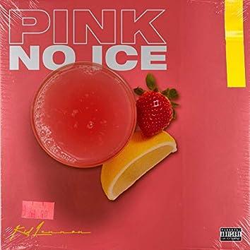 Pink No Ice