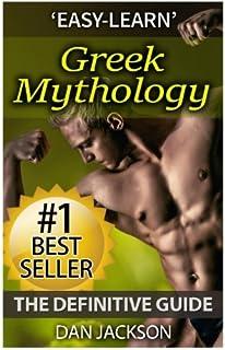 Greek Mythology: The Definitive Guide: Titans, Zeus, Hercules, Ancient Greece, Greek Gods, Athena, Hades