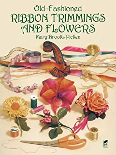 Old-Fashioned Ribbon Trimmings and Flowers (Dover Craft Books)