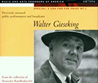 Walter Gieseking: Previously Unissued Public Performances and Broadcasts (2000-11-28)