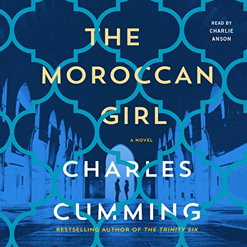 The Moroccan Girl (Audiobook) by Charles Cumming | Audible.com