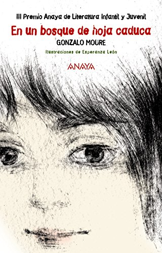 En un bosque de hoja caduca (Literatura Infantil (6-11 Años) - Premio Anaya (Infantil))