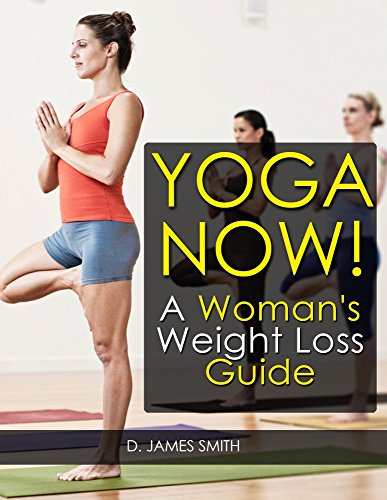 Yoga: Yoga for Weight Loss: A Woman Weight Loss Guide Illustrated Poses Fat Loss Pain Relief Yoga Healing Stress Reduction and Mindfulness