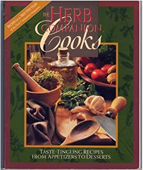 The Herb Companion Cooks: Recipes from the First Five Years of the Herb Companion Magazine 0934026955 Book Cover
