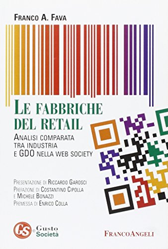 Le fabbriche del retail. Analisi comparata tra industria e GDO nella web society