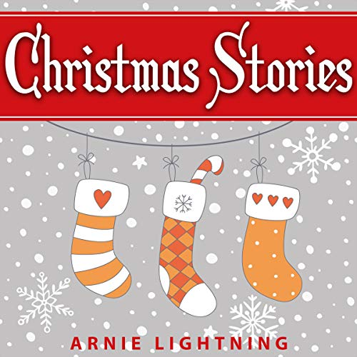 Christmas Stories: Cute Christmas Stories for Kids and Christmas Jokes Audiobook By Arnie Lightning cover art