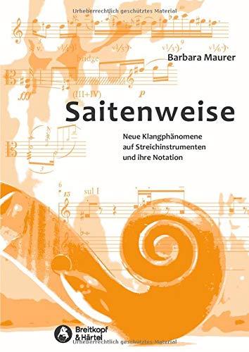 Saitenweise. Neue Klangphänomene auf Streichinstrumenten und ihre Notation. Eine Anleitung (BV 446)