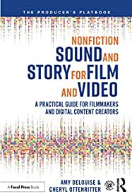 Nonfiction Sound and Story for Film and Video, 1st Edition from Focal Press and Routledge