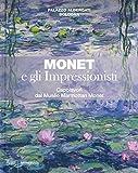 Monet e gli impressionisti. Capolavori dal Musée Marmottan Monet. Catalogo della mostra (...