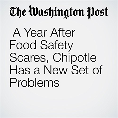 A Year After Food Safety Scares, Chipotle Has a New Set of Problems audiobook cover art