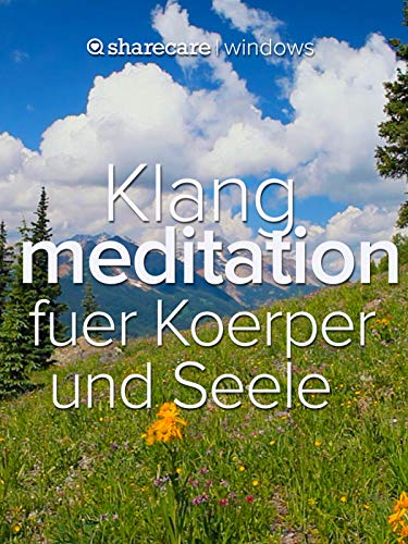 Klang meditation fuer Koerper und Seele