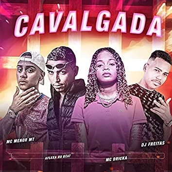 Cavalgada (feat. MC Menor MT & Mc Dricka) (Brega Funk)
