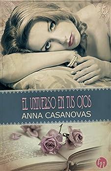 El universo en tus ojos (Top Novel) de [Anna Casanovas]