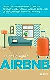 Airbnb: Come tre laureati hanno sconvolto l'industria...