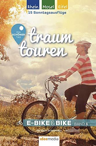 Traumtouren E-Bike & Bike Band 1: Rhein, Mosel, Eifel. Ein schöner Tag: Ein schöner Tag - 15 Sonntagsausflüge mit E-Bike & Bike. Band 1: Rhein, Mosel, ... E-Bike&Bike: Radführer von ideemedia)
