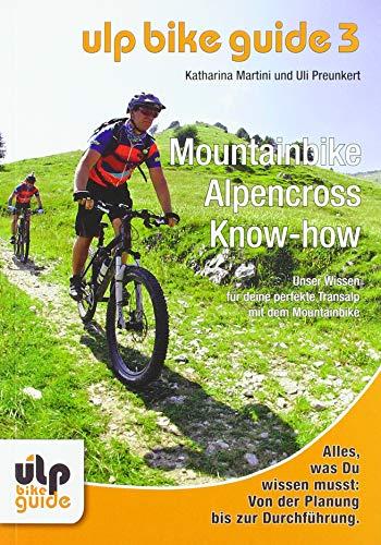 ULP Bike Guide Band 3 - Mountainbike Alpencross Know-how