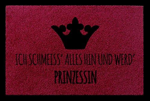 Interluxe SCHMUTZMATTE Fußmatte ICH SCHMEISS Alles HIN UND WERD Prinzessin 60x40 cm Frau Bordeauxrot