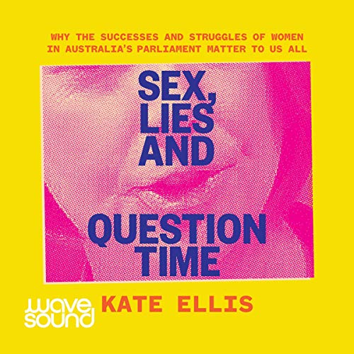 Sex, Lies and Question Time cover art