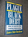 The Plague of the Black Debt -   How to Survive the Coming Depression