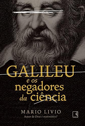 Galileu e os negadores da ciência