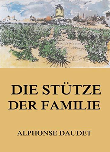 Die Stütze der Familie (TREDITION CLASSICS)