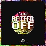 Better Off (feat. Ra'shaun)