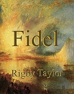 Fidel by [Rigby Taylor]