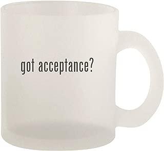got acceptance? - Glass 10oz Frosted Coffee Mug