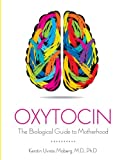 Oxytocin: The Biological Guide To Motherhood