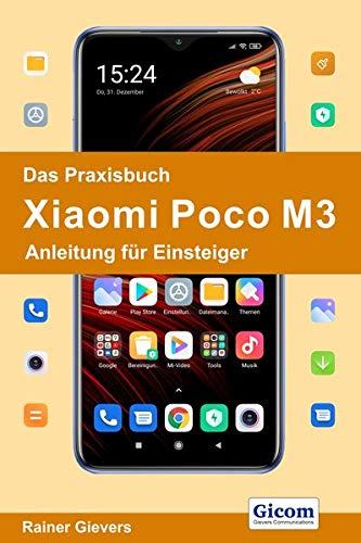 Das Praxisbuch Xiaomi Poco M3 - Anleitung fuer Einsteiger