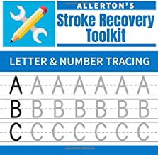 Stroke Recovery Toolkit: Letter & Number Tracing: Print Handwriting Workbook for Adults (Allerton's Stroke Recovery Toolkit)