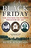 Black Friday: The Eyemouth Fishing Disaster of 1881 (English Edition)