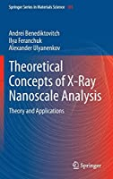 Theoretical Concepts of X-Ray Nanoscale Analysis: Theory and Applications (Springer Series in Materials Science (183))
