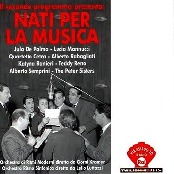 Il Secondo Programma presenta: Nati per la Musica