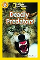 Deadly Predators (National Geographic Readers) by MELISSA STEWART(1905-07-05)