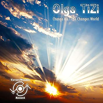 Change We - The Changes World