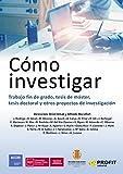 Cómo investigar: Trabajo fin de grado, tesis de máster, tesis doctoral y otros proyectos de investigación
