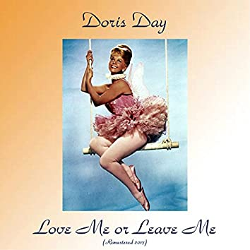 Love Me or Leave Me (Remastered 2017)