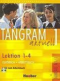 Tangram aktuell. Lektion 1-4. Kursbuch-Arbeitsbuch. Per gli Ist. tecnici commerciali. Con CD Audio (Vol. 1): Kurs- und Arbeitsbuch 1 - Lektion 1-4 mit CD zum Arbeitsbuch