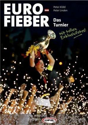 Euro-Fieber 2. Das Turnier: Das offizielle Buch des ÖFB zur UEFA EURO 2008