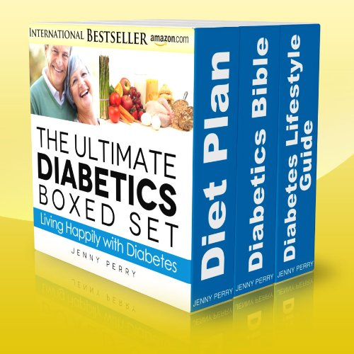 The Ultimate Diabetics Boxed Set: Living Happily with Diabetes (Living with Diabetes Book 4) (English Edition)