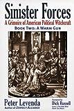 Sinister Forces―A Warm Gun: A Grimoire of American Political Witchcraft (Sinister Forces: A Grimoire of American Political Witchcraft (Paperback))