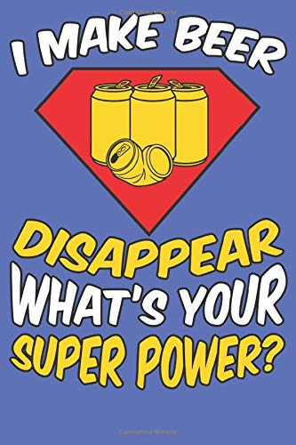 Beer Notebook: What's your superpower? 6 'X 9' 120 pages