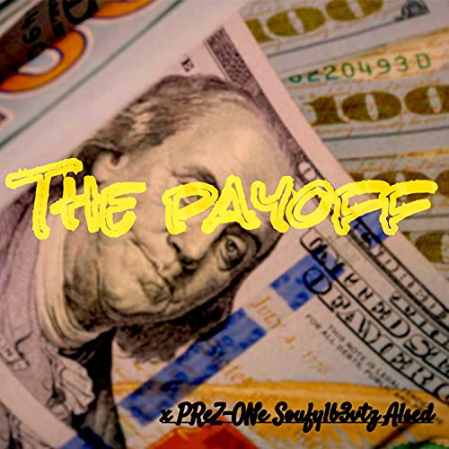 The Payoff (feat. Soufy1b3vtz & Alsed) [Explicit]