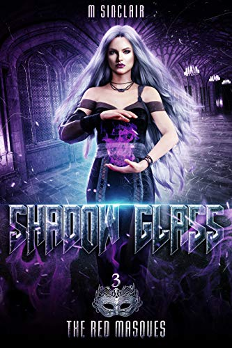 Shadow Glass (The Red Masques Book 3)
