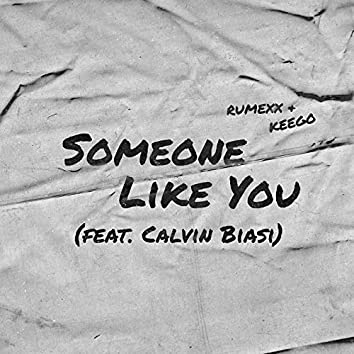 Someone Like You (feat. Calvin Biasi)