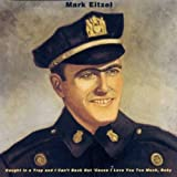 Caught In A Trap And I Can't Back Out 'Cause I Love You Too Much, Baby by Mark Eitzel